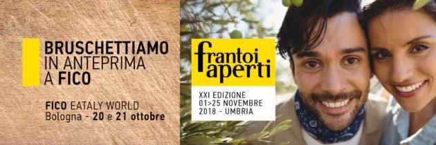Dal 1° al 25 novembre 2018 torna Frantoi Aperti in Umbria. L'anteprima il 20 e 21 ottobre a Fico Eataly World di Bologna