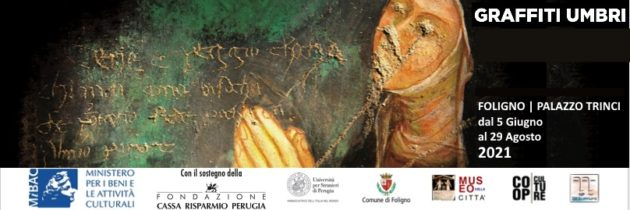 """Il 5 giugno, a Foligno (Pg) presso Palazzo Trinci, l'inaugurazione della mostra diffusa """"Graffiti Umbri. Scritture spontanee medievali e moderne lungo i sentieri del pellegrinaggio"""""""